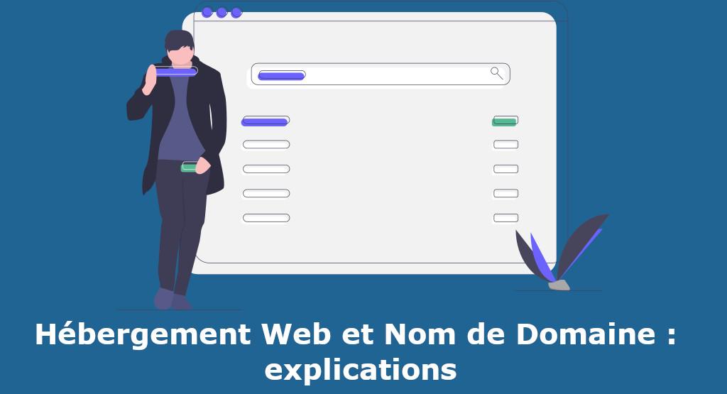 Nom de Domaine et Hébergement Web explications