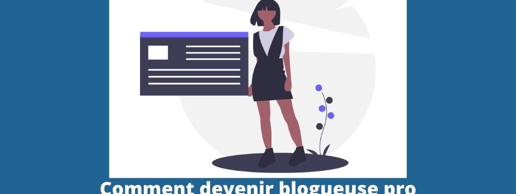 devenir blogueuse pro